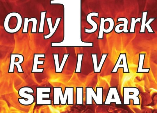 "Host the""Only 1 Spark Revival Seminar"" in Your Church"