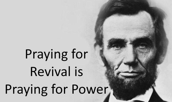 Praying for Revival is Praying for Power