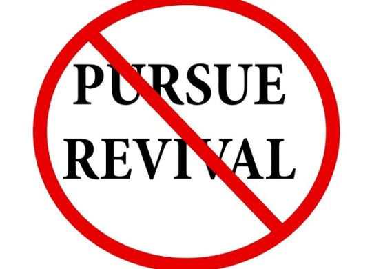 Don't Pursue Revival, Pursue God