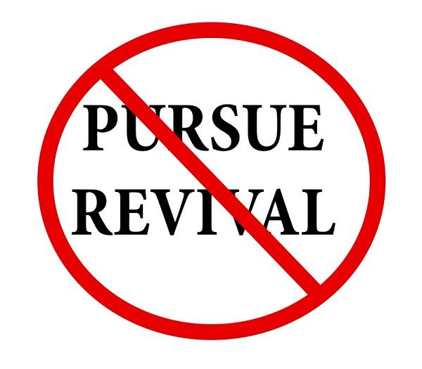Don't Pursue Revival, Pursue God