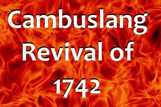 THE CAMBUSLANG REVIVAL OF 1742