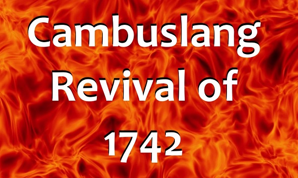 THE CAMBUSLANG REVIVAL OF 1742