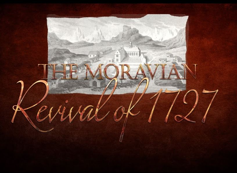 THE MORAVIAN REVIVAL OF 1727
